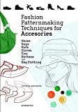 Fashion Patternmaking Techniques For Accessories: Shoes, Bags, Hats, Gloves, Ties, Buttons, and Dog Clothing (Promopress)