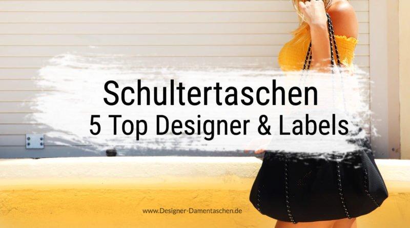 Schultertaschen 5 Top Designer & Labels