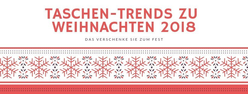 die 5 gr ten taschen trends f r weihnachten 2018. Black Bedroom Furniture Sets. Home Design Ideas