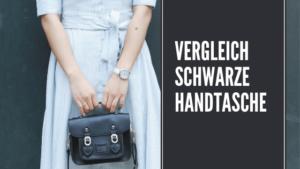 Vergleich schwarze Handtasche