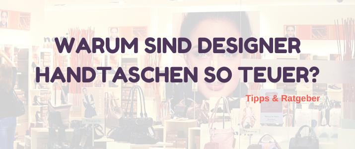 Warum sind Designer Handtaschen so teuer